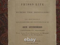 Immortal Confederate Six Hundred Prison Life During The CIVIL War 1869